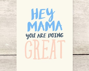 Mama Doing Great, New Mom Encouragement card, Mother's Day Card