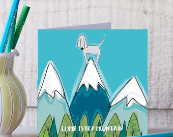 Climb Every Mountain Greeting Card - Motivational Card - Gift - Motivational Gift - Blank Card - Blank Art Card - Funny Card - Mountain Card