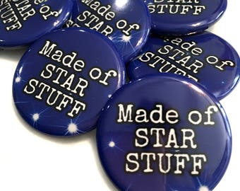 Made of Star Stuff Pin Back Button