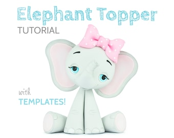 Cute Elephant Cake Topper TUTORIAL with TEMPLATES