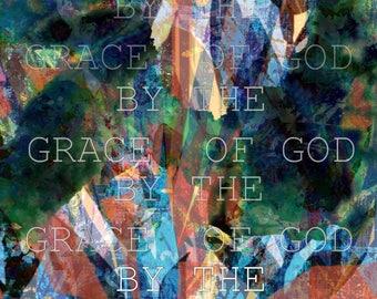 By the Grace of God art print home decor wall decor inspirational print 8x10