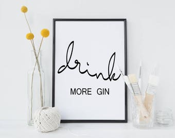 Inspirational quote print - inspirational quote wall art - drink more gin - quote art - motivational poster - typography print - gin quote