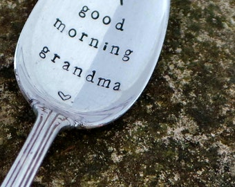 "Hand Stamped ""Good Morning Grandma"" Spoon, Vintage spoon hand stamped with your message"