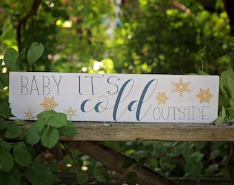 Wooden Holiday Sign, Baby It's Cold Outside Sign, Christmas Decor, Seasonal Decor, Wood Christmas Signs, Wooden Home Decor, Wood Sign