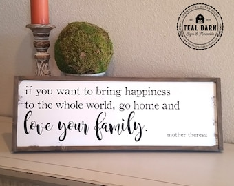 LOVE YOUR FAMILY Mother Theresa Wood Sign with Farmhouse Frame Magnolia Market Style