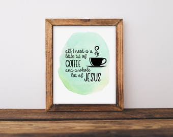 Coffee and Jesus - Print Art - Instant Download