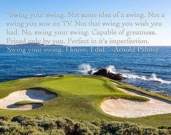 Pebble Beach Golf Resort, Hole #7 - Arnold Palmer Quote