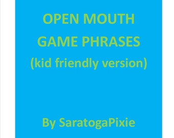 Open Mouth Game Phrases II (kid friendly version)