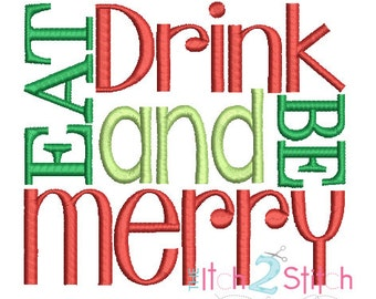 Eat Drink and Be Merry embroidery design in 4x4, 5x7 and 6x10 INSTANT DOWNLOAD now available