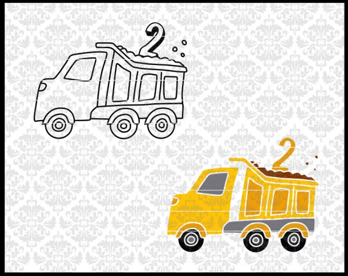 CLN0724EF Dump Truck Two Second 2 Boy Construction Birthday SVG DXF Ai Eps PNG Vector Instant Download Commercial Cut File Cricut Silhouette
