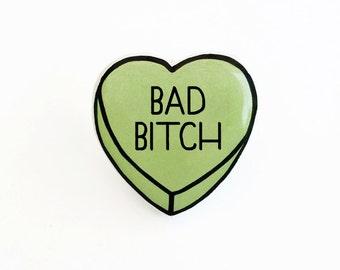Bad Bitch - Anti Conversation Heart Pin Brooch Badge