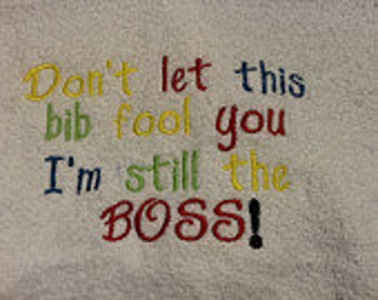 Monogrammed Baby Bib - I'm still the Boss Bib - Funny Quote Bib - Newborn Gift - Baby Shower - Baby Gift