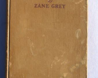 Zane Grey...1922 book The Day of the Beast