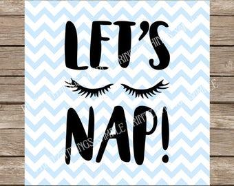 Let's Nap svg, Nap svg, Nap, Naps, Nap shirt, Let's take a nap, nap print, svg, svg file, svg files for cricut, cricut, svg silhouette, dxf
