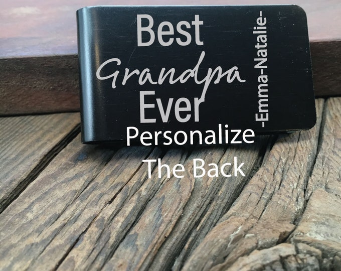 Best Grandpa Ever Money Clip Gift Greatest Grandpa Engraved Fathers Day Gift Custom Wallet For The Best Grandpa Ever Engraved Money Clip
