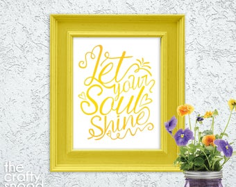 Let Your Soul Shine - Printable