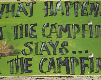 """Camp sign, campfire sign, funny camp sign. """" What happens at the campfire stays at the campfire"""""""