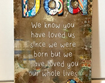 Father's Day Gift, Dad Gift, Dad Sign, Children, Father's Day Sign, We loved you our whole lives