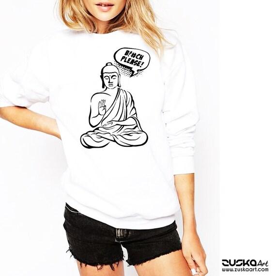 Bitch please! | Unisex Crewneck Sweatshirt  | Buddha Comics | Funny Quote | Zen master | Pun design | Graphic art | ZuskaArt