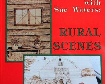 Rural Scenes Wood Burning With Sue Waters Vintage Woodburning Pattern Book 1994