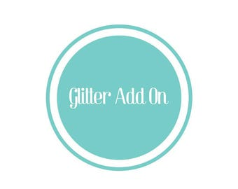 Glitter Add On DECAL