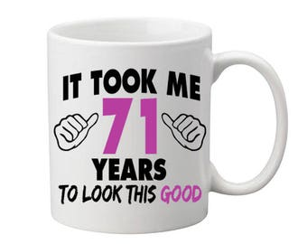71 Years Old Birthday Mug Happy Birthday Gift Birthday Coffee Mug Coffee Cup Born in 1946 Personalized Mug ALL AGES AVAILABLE
