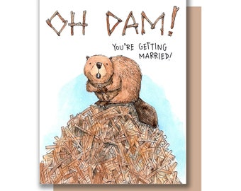 Oh Dam! You're Getting Married Beaver Wedding Engagement Card