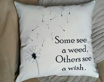 Dandelion pillow |  Some see a weed, others see a wish | Inspirational Gifts for Women |  Birthday Gifts for Women |  Pillows with Words