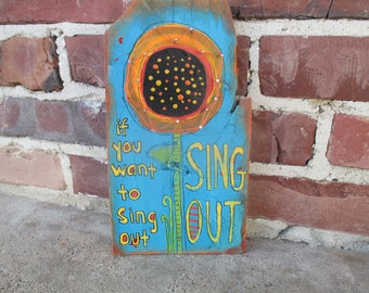 If you want to sing out, Sing Out, Harold and Maude or Cat Stevens (Yusuf Islam) lyrics painting on wood, large sunflower folk art painting