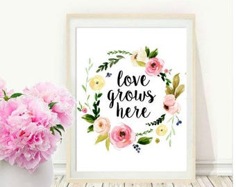 Love Grows Here, Printable Wall Art, Watercolor Flower Print, Quote Print, Home Decor, Wall Decor, Instant Download