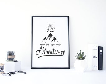 Say Yes to New Adventures, Adventure Nursery Art, Travel Quote Print, Adventure Quotes, Hand Lettered Print, Home Decor Wall Art