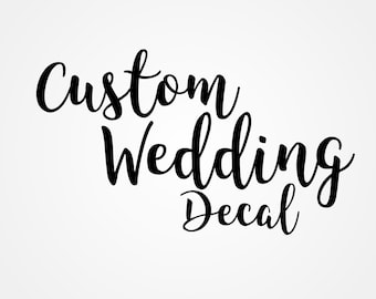 Custom Wedding Decal Personalized Wedding Sign Vinyl Sticker Personalised Wine Glass Decal Bridal Party Custom Names Decal Window Sticker