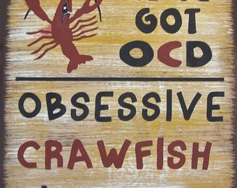 Weu0027ve Got OCD Cajun Crawfish Rustic Primitive Country Distressed Wood Sign  Home Decor