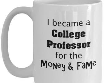 Funny College Professor Mug | Fun Sarcastic Quote | College Professor Quote | Large 15 oz Ceramic Mug