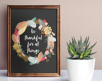Be thankful for all things quote / inspirational motivational / Autumn Home Print, A4 8x10inch or A5, Quality Paper