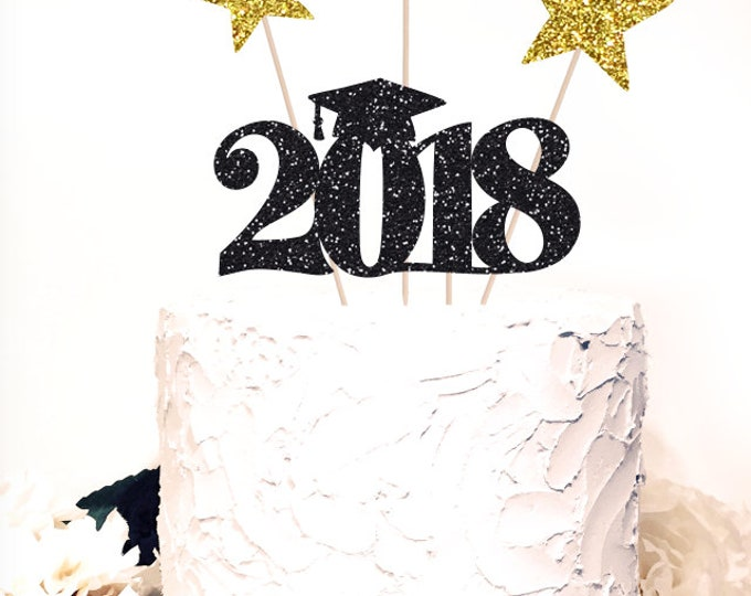 Cake Topper Graduation 2018 and stars, Glitter Sparkle both sides, Gold stars. Grad centerpiece, Party Class of 2018, Grad Cake.