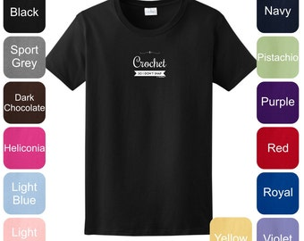I Crochet So I Don't Snap Ladies T-Shirt 2000L - WPP-401