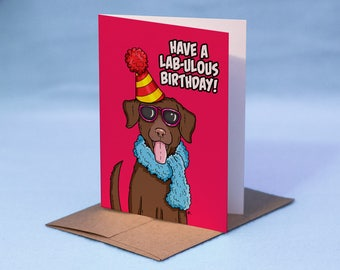 LABRADOR BIRTHDAY CARD - Cartoon Labrador Retriever Birthday Card - Have a Lab-ulous Birthday Labrador Dog Birthday Card
