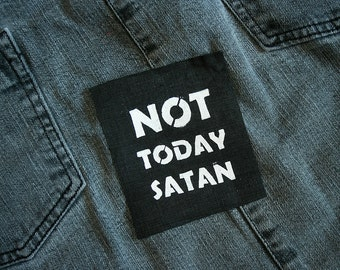 Not Today Satan patch - Bianca Del Rio, Rupaul, RPDR patch, drag queen, genderqueer, riot grrrl pin screenprinted patch