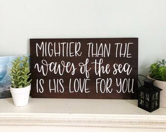 Mightier than the waves of the sea is His love for you   Hand lettered wood sign   Home decor   20x12in   Children's Bedroom   Baby Gift
