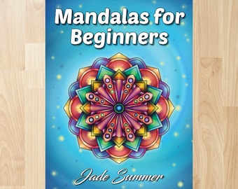 Mandalas for Beginners by Jade Summer (Coloring Book, Coloring Pages, Adult Coloring Books, Adult Coloring Pages, Coloring Books for Adults)