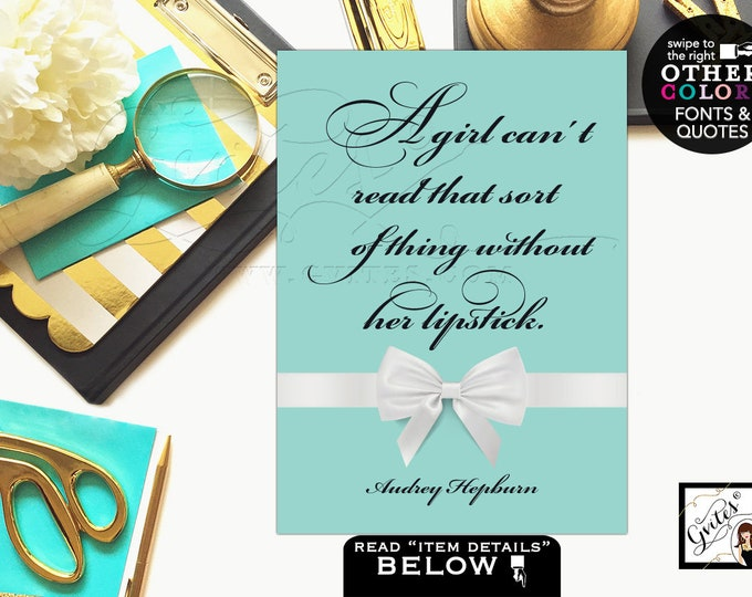 """Custom Audrey Hepburn quotes, wall art, home decor, bridal shower, birthday, baby shower favors gifts, table decoratons,  {4x6"""" or 5x7""""}"""