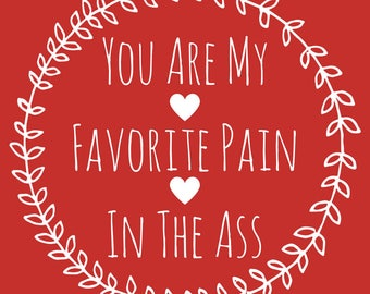 Pain in the Ass Valentine