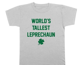 Worlds Tallest Leprechaun Funny Irish Outfit Clover Youth T-Shirt DT1739