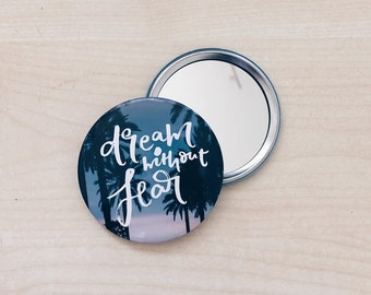 Dream without fear Mirror, pocket mirror, mirror, hand lettering, quote pocket mirror, hand lettering quote, brush lettering quote, gift