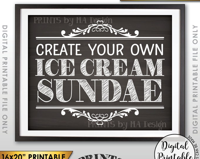 "Sundae Sign, Ice Cream Sign, Create Your Own Ice Cream Sundae Bar, Ice Cream Bar, 8x10/16x20"" Chalkboard Style Printable Instant Download"