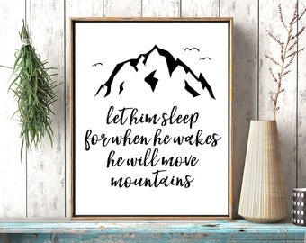 Let Him Sleep For When Him Wakes Him Will Move Mountains, Boy Nursery Decor, Boy Room Decor, Baby Boy Nursery, Mountains Quote