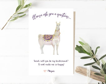 Llama Funny Bridesmaid Proposal Card, Will you be my bridesmaid, Cute Llama card, Llama Pun, Llama ask you a question