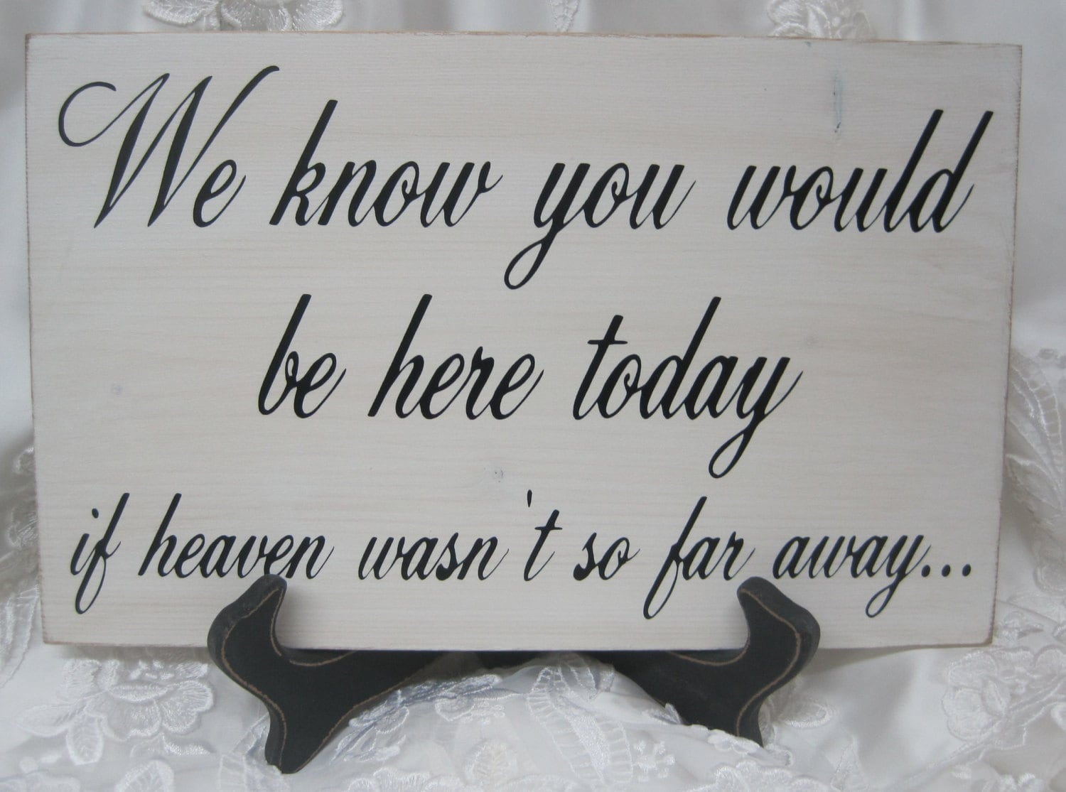 Far Away Love Quotes Memorial We Know You Would Be Here Today If Heaven Wasn't