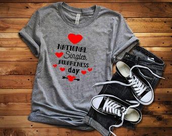 Valentines Day Shirt, National Singles Awareness Day Funny Shirt, Valentines Day Shirt, Valentines Fun Shirt, Womens Shirts, Cute Shirts